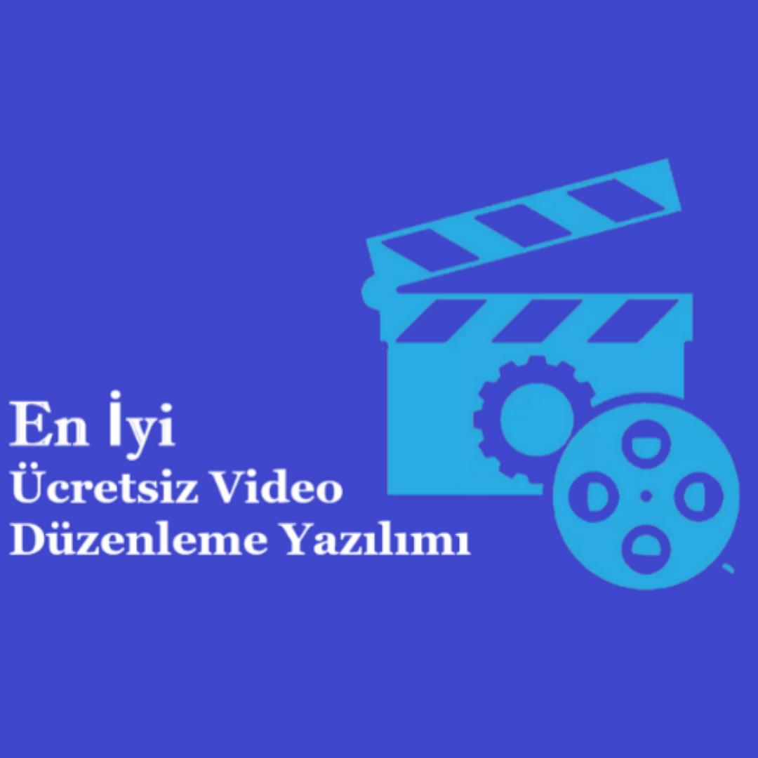 2020'nin En İyi Ücretsiz Video Düzenleme Yazılımları