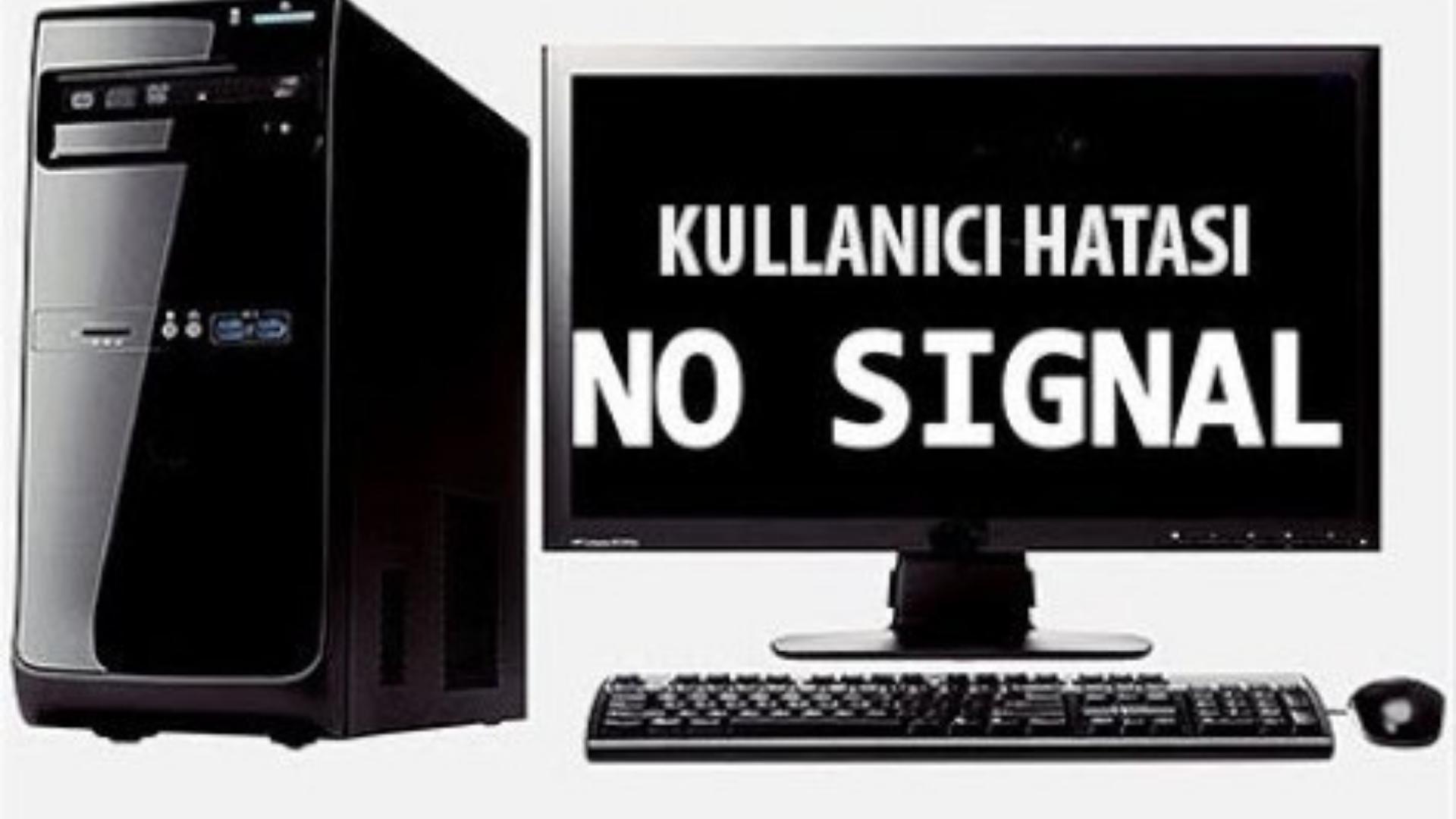 No Signal Hatası