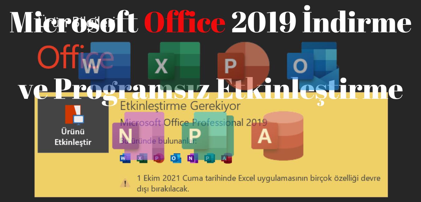 Microsoft Office 2019 İndirme ve Programsız Etkinleştirme